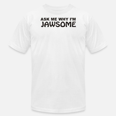 Im Me As Me why Im Jawsome - Men's Jersey T-Shirt