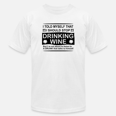 i told myself i should stop drinking wine funny - Men's Jersey T-Shirt