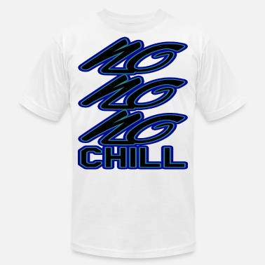 Chilling Chill or be chilled - Unisex Jersey T-Shirt