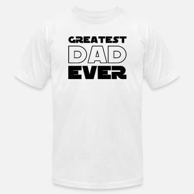 Daddy Of The Year Greatest Dad Ever - Daddy of the year - Father - Unisex Jersey T-Shirt