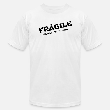 Fragile Handle With Care Fragile - Handle with care - Men's  Jersey T-Shirt