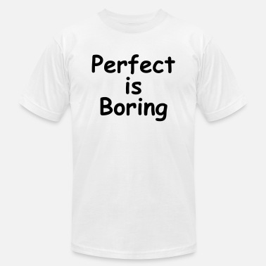 Perfect Is Boring Perfect is Boring - Men's  Jersey T-Shirt