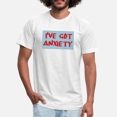 Ive Got Anxiety ive got anxiety - Unisex Jersey T-Shirt