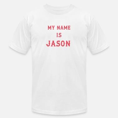 My Name Is My name is Jason - Unisex Jersey T-Shirt