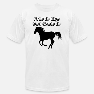 Ride it like you stole it! - Men's Jersey T-Shirt