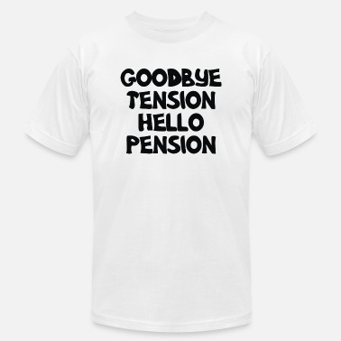 Tension Goodbye Tension Hello Pension - Men's  Jersey T-Shirt
