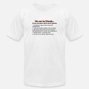 12c310237 Funny Movie Quotes Movie Quotes - Men's Jersey T-Shirt