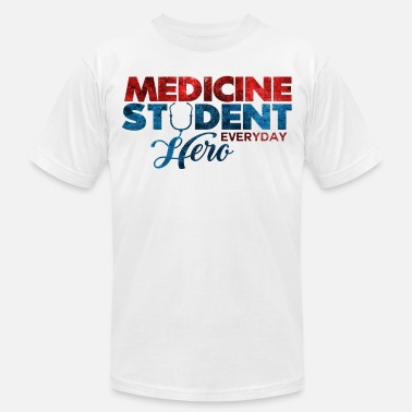 Medicine Medicine Student Everyday Hero | Cool Statement - Unisex Jersey T-Shirt