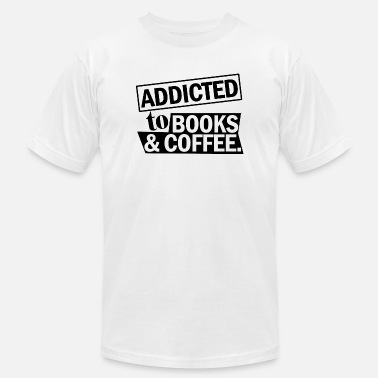 Book Addict Book addicted to books and coffee - Men's  Jersey T-Shirt