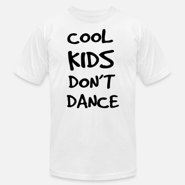 Cool Kids Dance Dance - Cool Kids Don't Dance - Men's Fine Jersey T-Shirt