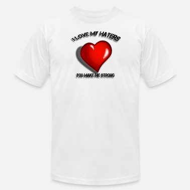 I-love-my-haters I love my haters - Men's  Jersey T-Shirt