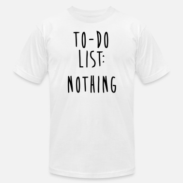 To Do TO-DO-List - Unisex Jersey T-Shirt