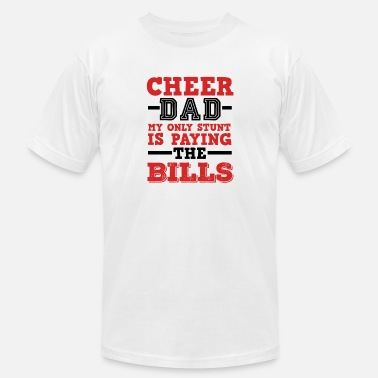 534549a3ae Cheer Dad Cheer Dad Funny - My Only Stunt Is Paying Bills - Men'