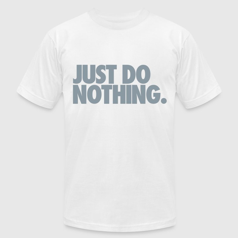Just Do Nothing - Men's Fine Jersey T-Shirt