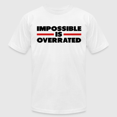 Impossible Is Overrated - Men's Fine Jersey T-Shirt