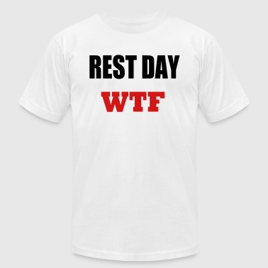 rest day wtf - Men's Fine Jersey T-Shirt