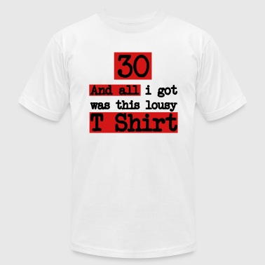 30 Thirty-fifth birthday: And all i got was this lousy T-shirt - Men's Fine Jersey T-Shirt