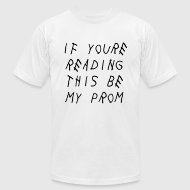 If you're reading this be my prom - Men's Fine Jersey T-Shirt