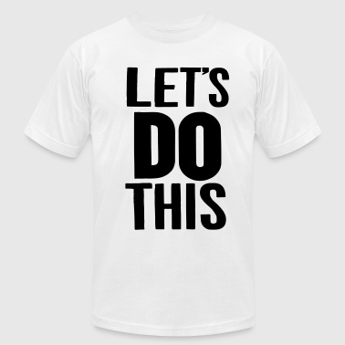 LET'S DO THIS - Men's Fine Jersey T-Shirt