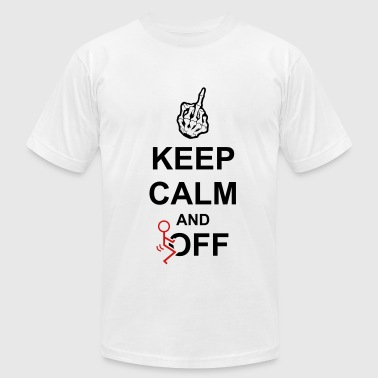 Keep Calm And Fuck Off - Men's Fine Jersey T-Shirt