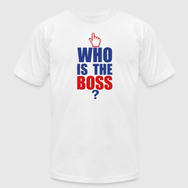 who is the boss - Men's Fine Jersey T-Shirt