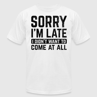 Not Too Late Too Late - Men's Fine Jersey T-Shirt
