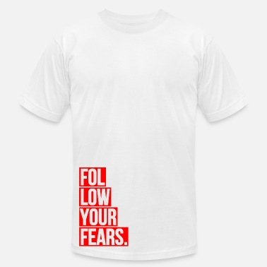 Live Unbound Follow Your Fears - Men's  Jersey T-Shirt