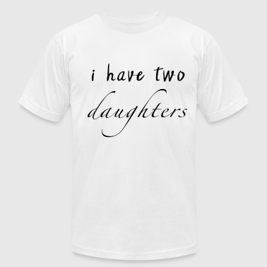 I have two daughters - Men's Fine Jersey T-Shirt