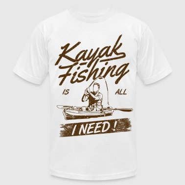 Kayak Fishing is all I need ! - Men's Fine Jersey T-Shirt