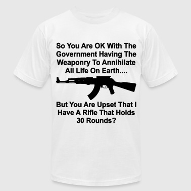 My Rifle But You're Upset My Rifle Holds 30 Rounds - Men's Fine Jersey T-Shirt