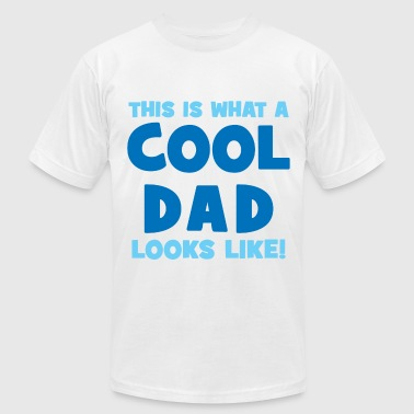 Father's Day This Is What A Cool Dad Looks Like - Men's Fine Jersey T-Shirt