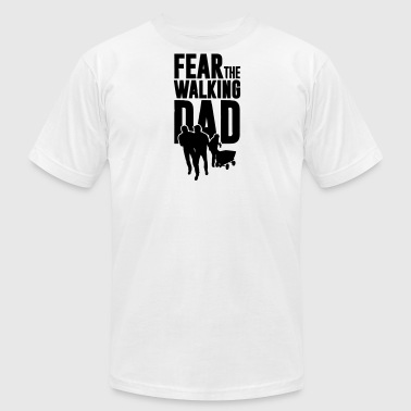 Fear Walk fear the walking dad, the walking dad - Men's Fine Jersey T-Shirt
