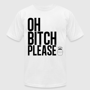 Bitch Please white - Men's Fine Jersey T-Shirt