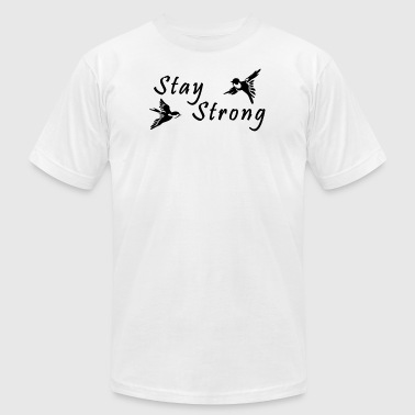 Bird Motives Motivation - Stay Strong - Men's Fine Jersey T-Shirt