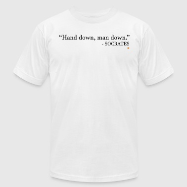 Throw Down Philosophy 101: Hand Down, Man Down - Men's Fine Jersey T-Shirt