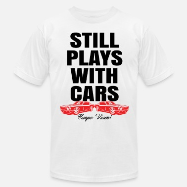Still Playing With Cars Still Plays With Cars Carpe Viam - Men's  Jersey T-Shirt