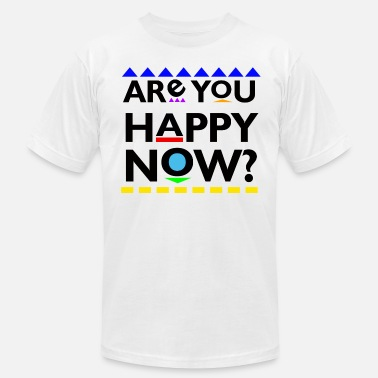 Are you Happy Now? T-Shirts - Men's  Jersey T-Shirt