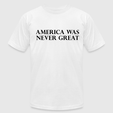 America was never great - Men's Fine Jersey T-Shirt