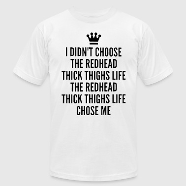 Life Is Better Blonde i didn t choose the redhead thick thighs life the - Men's Fine Jersey T-Shirt