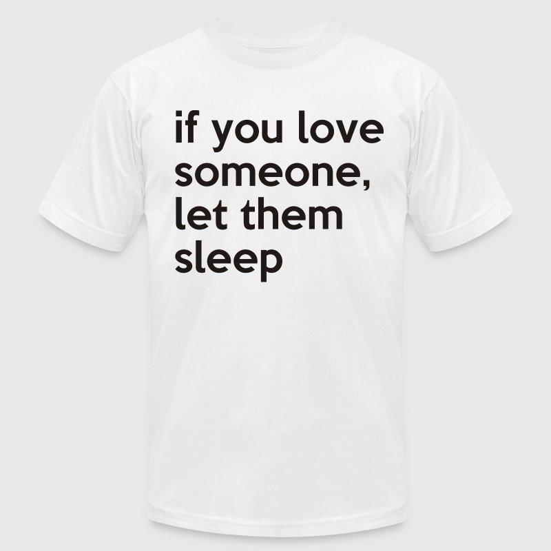 if you love someone - Men's Fine Jersey T-Shirt