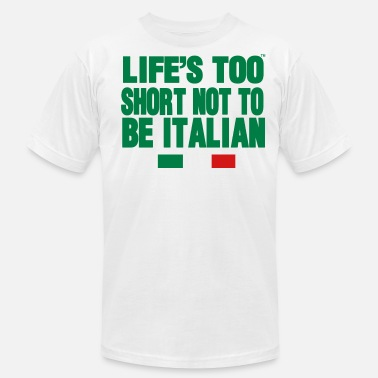 Short LIFE'S IS TOO SHORT NOT TO BE ITALIAN - Men's  Jersey T-Shirt