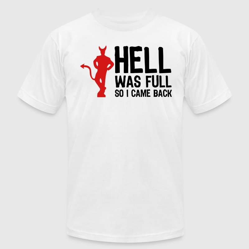 Hell was full. So I came back! - Men's Fine Jersey T-Shirt