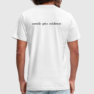 Tagline execute your existence - Men's Fine Jersey T-Shirt