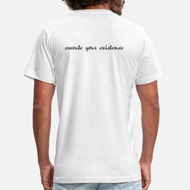 Tagline execute your existence - Men's  Jersey T-Shirt