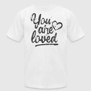 You are loved - cool quote, fancy lettering - Men's Fine Jersey T-Shirt