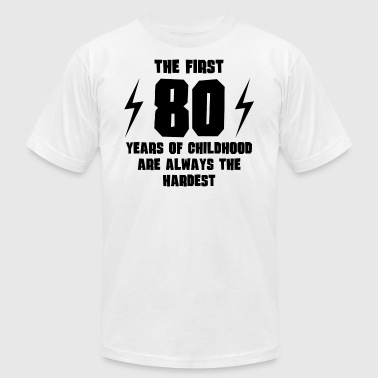 The First 80 Years Of Childhood - Men's Fine Jersey T-Shirt