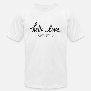 Hello Love hello love (yes, you) - Men's  Jersey T-Shirt