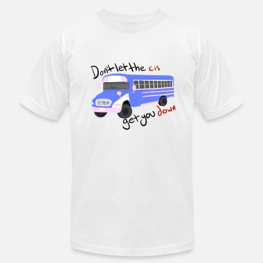 Young Bu Don't Let The Cis Get You Down (Bus) - Men's Fine Jersey T-Shirt