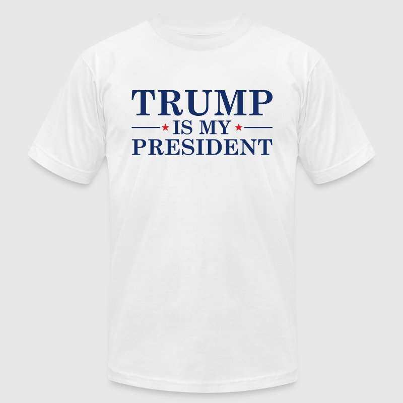 Trump Is My President - Men's Fine Jersey T-Shirt
