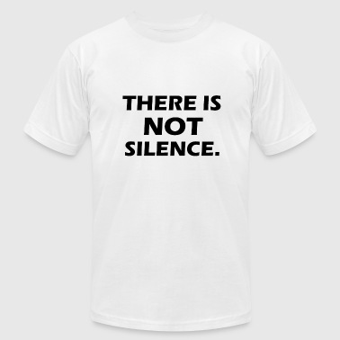 Silencers there is not silence - Men's Fine Jersey T-Shirt